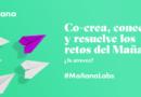 Aprende cómo ser emprendedor y lanzar un proyecto con impacto de la mano de MañanaLabs