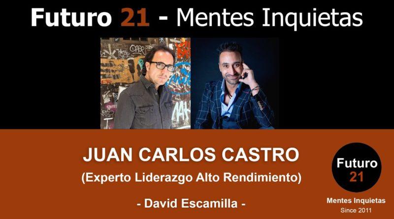 Entrevista con Juan Carlos Castro, experto en liderazgo de alto rendimiento